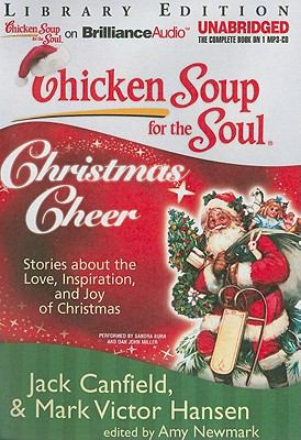 Chicken Soup for the Soul: Christmas Cheer: 101 Stories about the Love, Inspiration, and Joy of Christmas 9781441882103