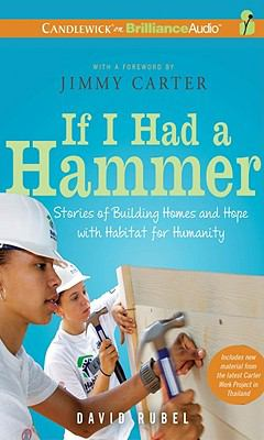 If I Had a Hammer: Stories of Building Homes and Hope with Habitat for Humanity 9781441889164