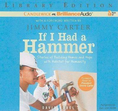 If I Had a Hammer: Stories of Building Homes and Hope with Habitat for Humanity 9781441889171