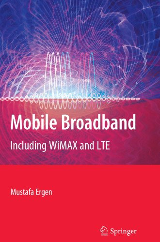 Mobile Broadband: Including Wimax and Lte 9781441943279
