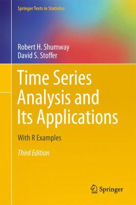 Time Series Analysis and Its Applications: With R Examples 9781441978646