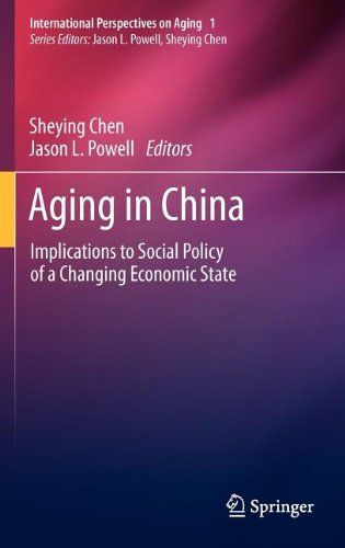 Aging in China: Implications to Social Policy of a Changing Economic State 9781441983503