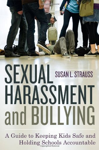 Sexual Harassment and Bullying: A Guide to Keeping Kids Safe and Holding Schools Accountable 9781442201620