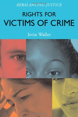 Rights for Victims of Crime: Rebalancing Justice 9781442207059