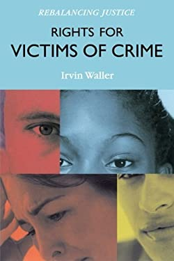 Rights for Victims of Crime: Rebalancing Justice 9781442207066