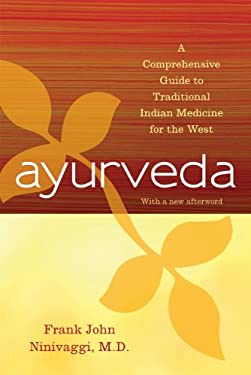 Ayurveda: A Comprehensive Guide to Traditional Indian Medicine for the West 9781442207097