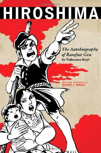 Hiroshima: The Autobiography of Barefoot Gen 9781442207479