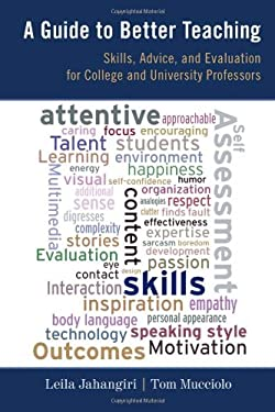 A Guide to Better Teaching: Skills, Advice, and Evaluation for College and University Professors 9781442208926