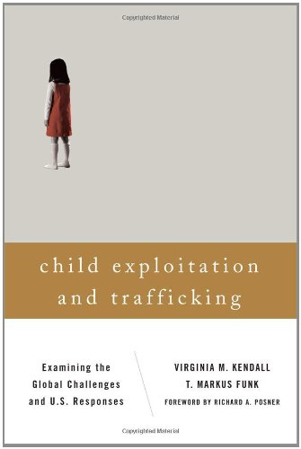 Child Exploitation and Trafficking: Examining the Global Challenges and U.S. Responses 9781442209800