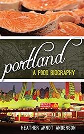 Portland: A Food Biography (Big City Food Biographies) 23681788