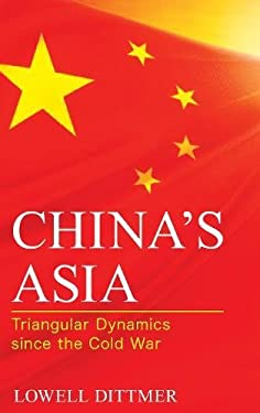 China's Asia: Triangular Dynamics since the Cold War (Asia in World Politics)