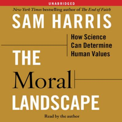 The Moral Landscape: How Science Can Determine Human Values 9781442300149