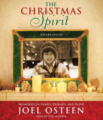 The Christmas Spirit: Memories of Family, Friends, and Faith 9781442336360