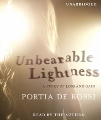 Unbearable Lightness: A Story of Loss and Gain 9781442336391