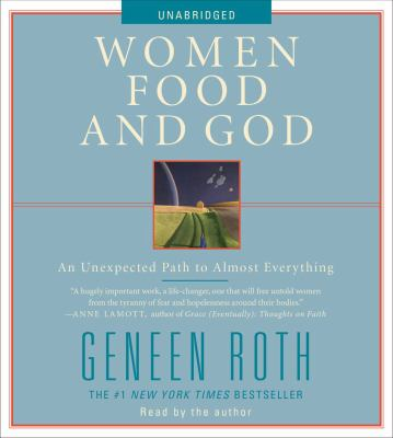 Women Food and God: An Unexpected Path to Almost Everything 9781442336605