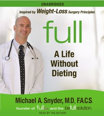 Full: A Life Without Dieting 9781442341098