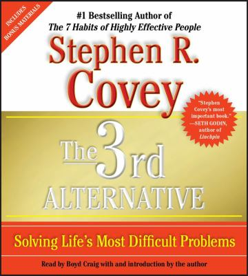The 3rd Alternative: Solving Life's Most Difficult Problems 9781442344082