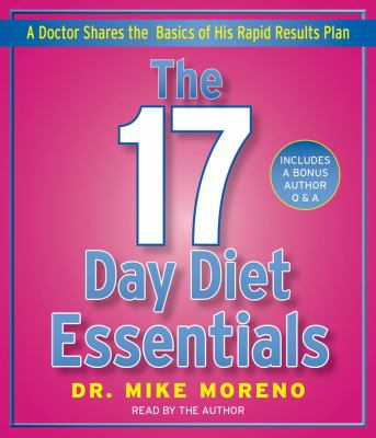 The 17 Day Diet Essentials: A Doctor Shares the Basics of His Rapid Results Plan 9781442345607