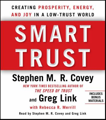 Smart Trust: Creating Posperity, Energy, and Joy in a Low-Trust World 9781442345720