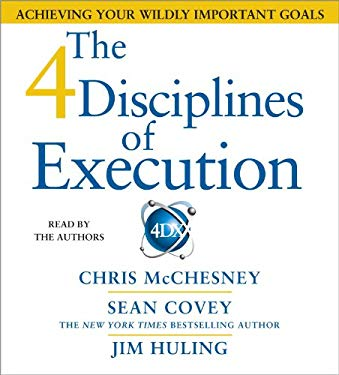 The 4 Disciplines of Execution: Achieving Your Wildly Important Goals 9781442346437