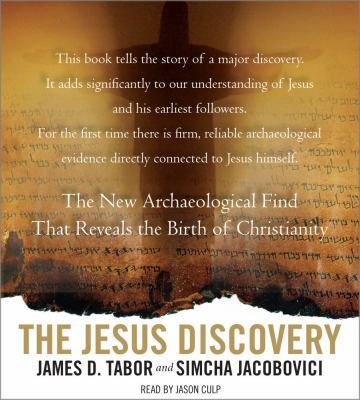 The Jesus Discovery: The New Archaeological Find That Reveals the Birth of Christianity 9781442346468