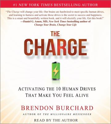 The Charge: Activating the 10 Human Drives That Make You Feel Alive 9781442348387