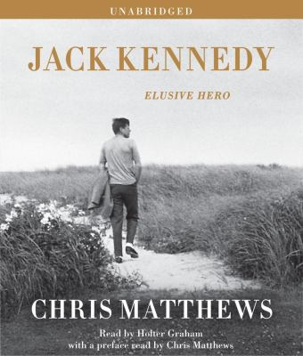 Jack Kennedy: Elusive Hero 9781442350458