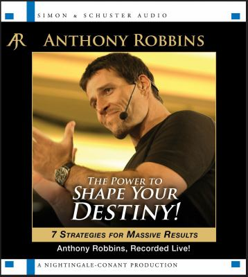 The Power to Shape Your Destiny: Seven Strategies for Massive Results 9781442352650