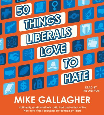 50 Things Liberals Love to Hate 9781442359352