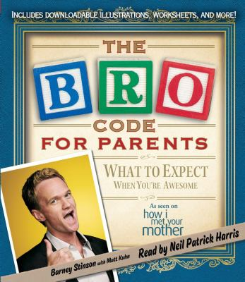 Bro Code for Parents: What to Expect When You're Awesome 9781442359666