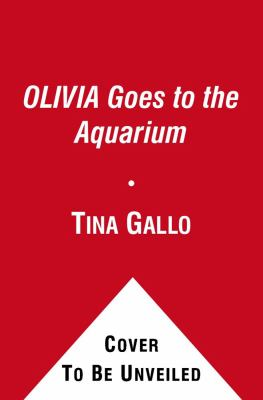 Olivia Goes to the Aquarium 9781442413771