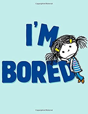 I'm Bored 9781442414037