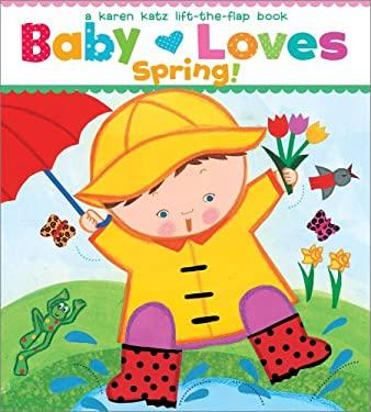 Baby Loves Spring! 9781442427457
