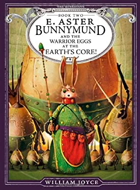 E. Aster Bunnymund and the Warrior Eggs at the Earth's Core! 9781442430501