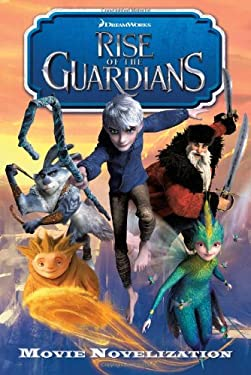 Rise of the Guardians Movie Novelization 9781442430754