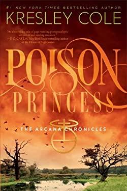 Poison Princess (Arcana Chronicles, Book 1) 9781442436640