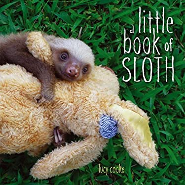 A Little Book of Sloth 9781442445574