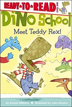Meet Teddy Rex! 9781442449961
