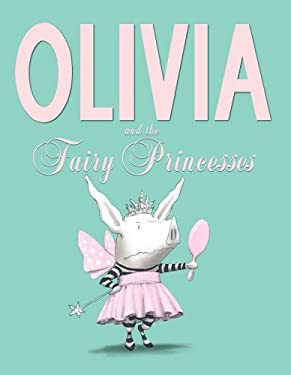 Olivia and the Fairy Princesses 9781442450271