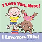 I Love You, Nose! I Love You, Toes! 19133130
