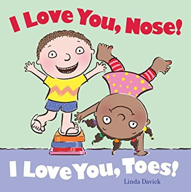 I Love You, Nose! I Love You, Toes! 9781442460379