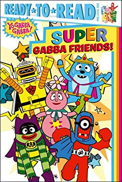 Super Gabba Friends! 9781442461840
