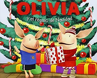 Olivia y El Regalo de Navidad (Olivia and the Christmas Present) 9781442465688