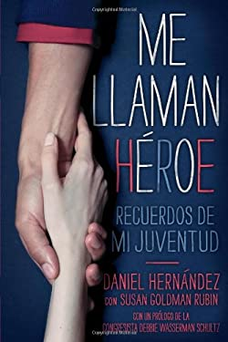 Me Llaman Heroe (They Call Me a Hero): A Memoir of My Youth 9781442466197