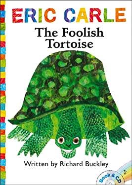 The Foolish Tortoise (World of Eric Carle) 9781442466388