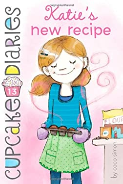 Katie's New Recipe 9781442471689