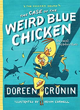 The Case of the Weird Blue Chicken: The Next Misadventure (The Chicken Squad)