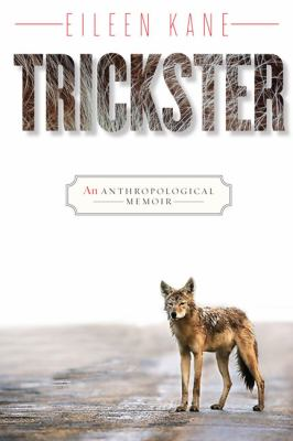 Trickster: An Anthropological Memoir 9781442601789