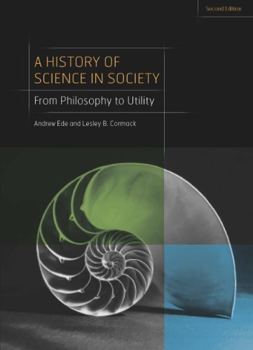 A History of Science in Society: From Philosophy to Utility, Second Edition 9781442604469