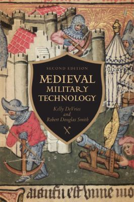 Medieval Military Technology, Second Edition 9781442604971